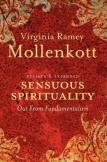 Sensuous Spirituality by Virginia Ramey Mollenkott